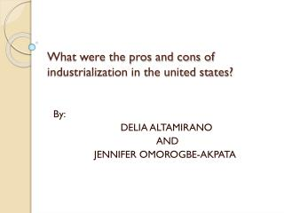 What were the pros and cons of industrialization in the united states?