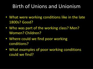 Birth  of Unions and  Unionism