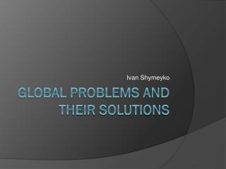 Global Problems and their solutions