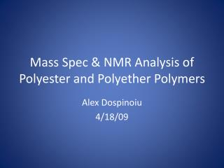 Mass Spec & NMR Analysis of Polyester and Polyether Polymers