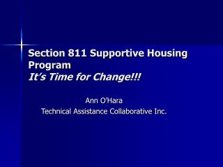 Section 811 Supportive Housing Program It s Time for Change