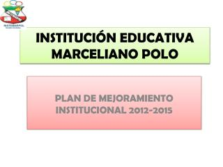 INSTITUCIÓN EDUCATIVA MARCELIANO POLO