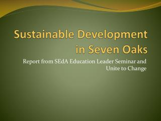 Sustainable Development  in Seven Oaks