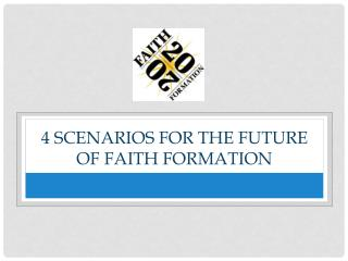 4 Scenarios for the Future of Faith Formation