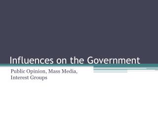 Influences on the Government