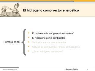 El problema de los  gases invernadero  El hidr geno como combustible  Veh culos menos contaminantes C lulas de combustib