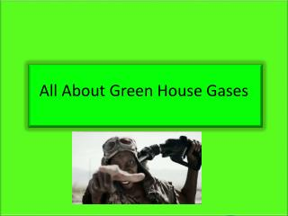 All About Green House Gases