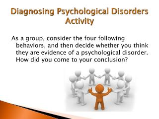 Diagnosing Psychological  Disorders  Activity