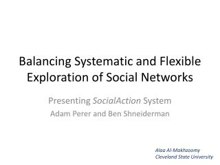 Balancing Systematic and Flexible Exploration of Social Networks