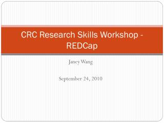 CRC Research Skills Workshop - REDCap