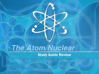 The Atom/Nuclear