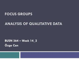 FOCUS GROUPS ANALYSIS OF QUALITATIVE DATA