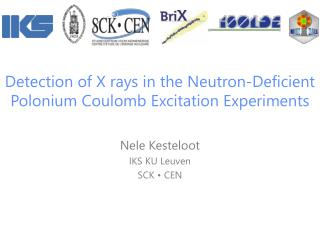 Detection  of X  rays  in the  Neutron-Deficient  Polonium Coulomb  Excitation Experiments