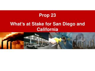 Prop 23 What�s at Stake for San Diego and California