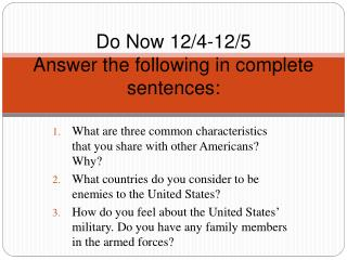 Do Now 12/4-12/5 Answer the following in complete sentences: