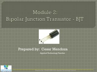 Module 2:  Bipolar Junction Transistor - BJT