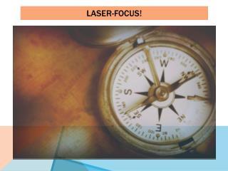 Laser-Focus!