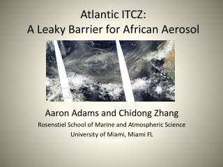 Atlantic ITCZ:  A Leaky Barrier for African Aerosol