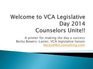 Welcome to VCA Legislative Day  2014 Counselors Unite!!