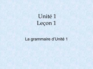 Unité  1 Leçon 1