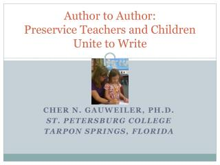 Author to Author:  Preservice  Teachers and Children Unite to Write