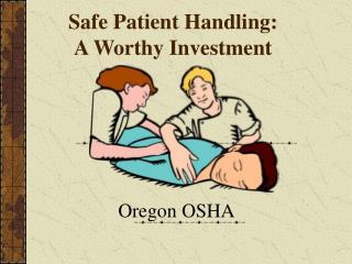Safe Patient Handling:   A Worthy Investment