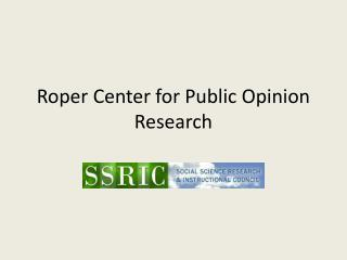 Roper Center for Public Opinion Research