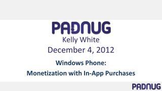 Kelly White December 4, 2012