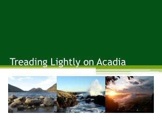 Treading Lightly on Acadia