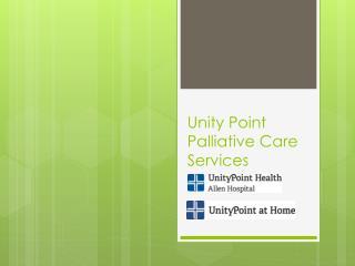 Unity Point  Palliative Care Services