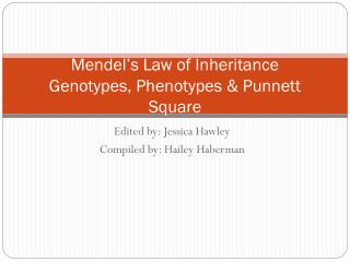 Mendel's Law of Inheritance Genotypes, Phenotypes & Punnett Square