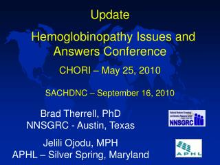 Update   Hemoglobinopathy Issues and Answers Conference  CHORI – May 25, 2010