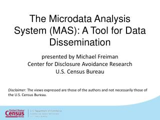 The  Microdata  Analysis System (MAS): A Tool for Data Dissemination