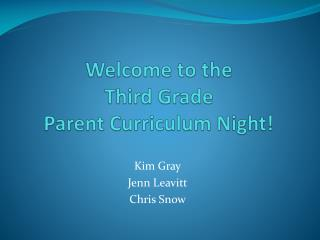 Welcome to the  Third Grade  Parent Curriculum Night!