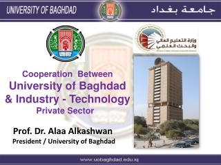 Cooperation  Between  University of Baghdad & Industry - Technology  Private Sector
