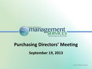 Purchasing Directors' Meeting September 19, 2013