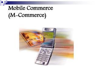 Mobile Commerce M-Commerce
