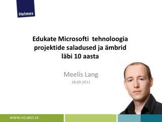 Edukate Microsofti  tehnoloogia   projektide saladused ja �mbrid  l�bi 10 aasta