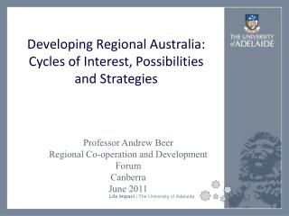 Developing Regional Australia:  Cycles of Interest, Possibilities and Strategies