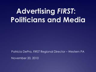 Advertising  FIRST :  Politicians and Media