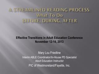 A Streamlined Reading Process: W hat t o D o Before , During, After