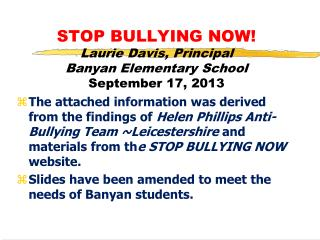 STOP BULLYING NOW! Laurie Davis, Principal  Banyan Elementary School          September 17, 2013