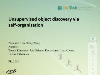 Unsupervised object discovery via  self- organisation