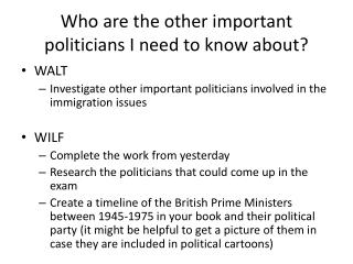 Who  are the other important politicians I need to know about?