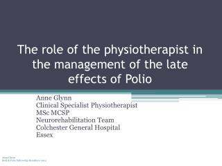 The role of the physiotherapist in the management of the late effects of Polio