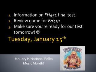 Tuesday, January 15 th