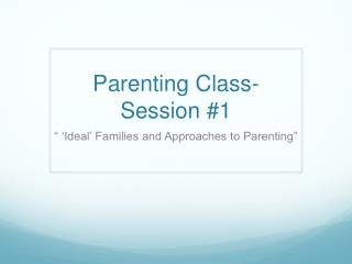 Parenting Class- Session #1