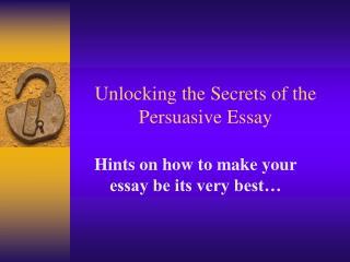 Unlocking the Secrets of the Persuasive Essay