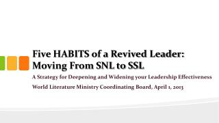 Five HABITS of a Revived Leader: Moving From SNL to SSL