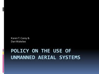 Policy on the Use of Unmanned Aerial Systems